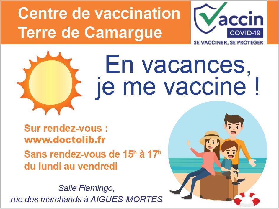 En vacances je me vaccine. Sans rendez-vous du lundi au vendredi de 15h à 17h, au centre de vaccination Terre de Camargue à Aigues-Mortes